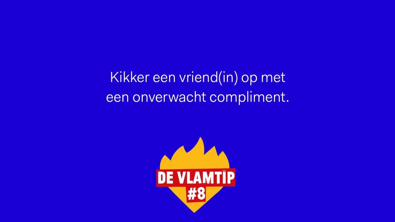Vlamtip 8: Kikker een vriend(in) op met een onverwacht compliment.