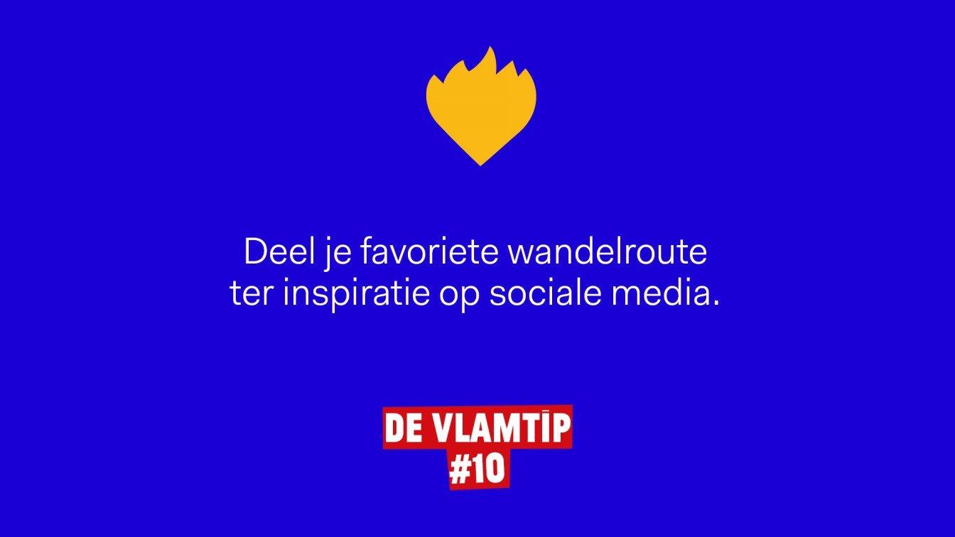 Vlamtip 10: Deel je favoriete wandelroute ter inspiratie op sociale media.