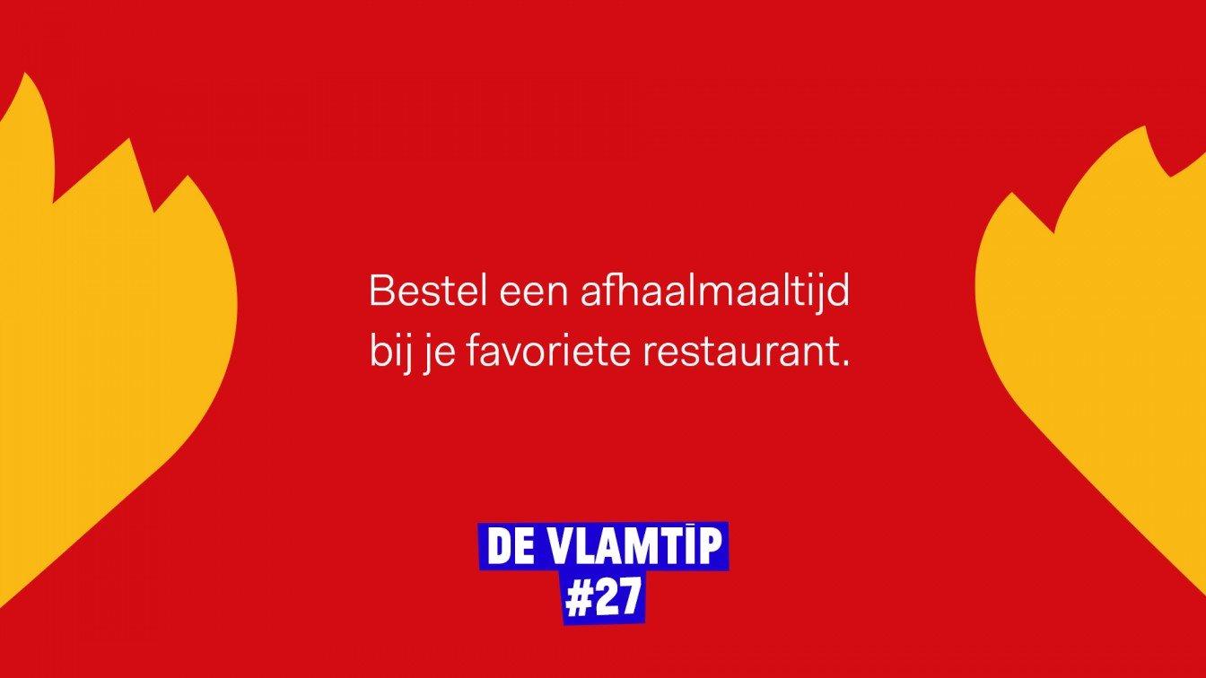 Vlamtip 27: Bestel een afhaalmaaltijd bij je favoriete restaurant.